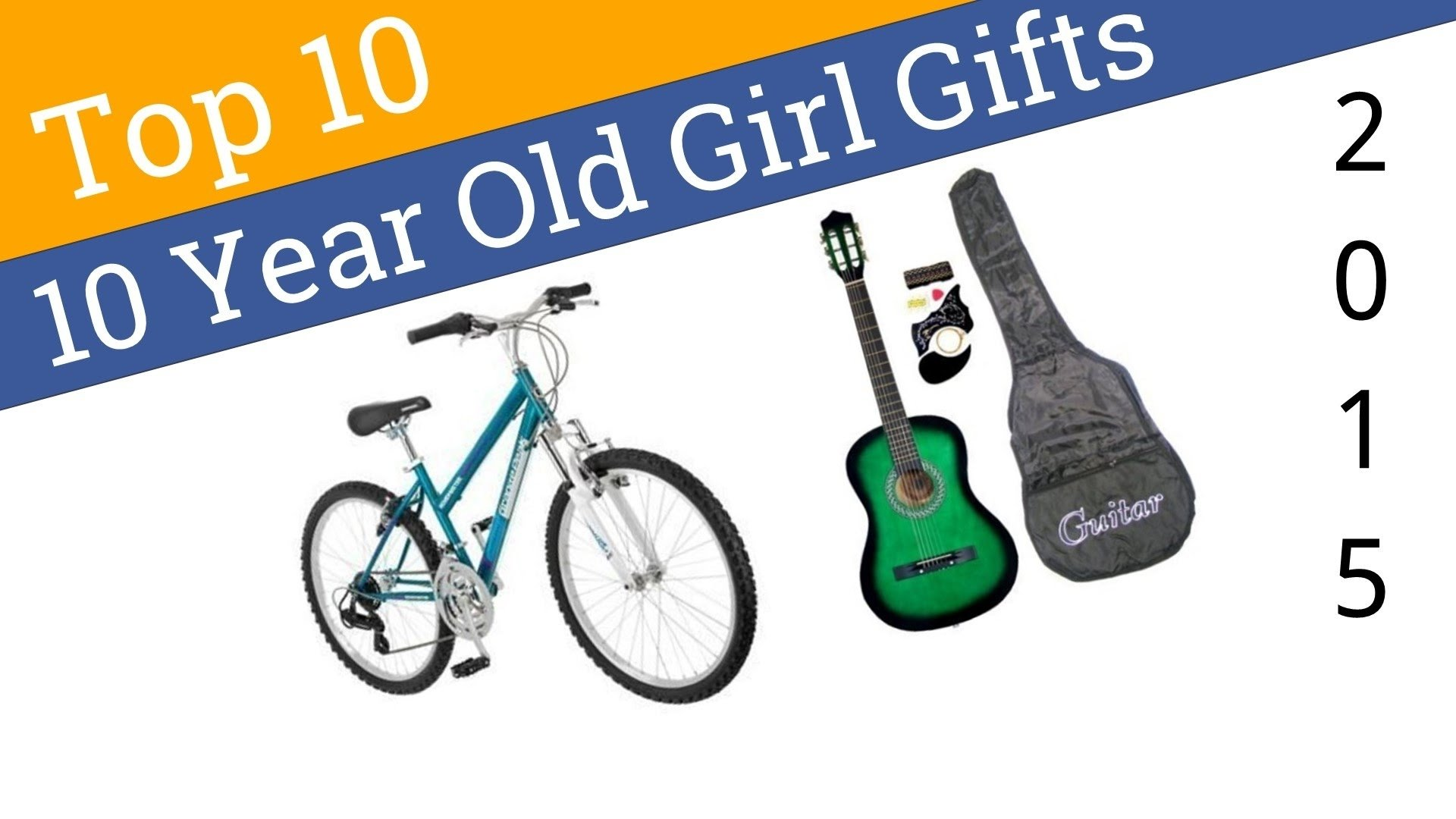 10 Amazing Year Old Birthday Gift Ideas Best Girl Gifts 2015