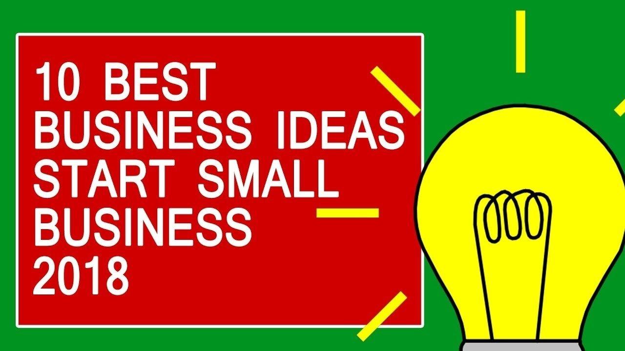 10 Best Good Ideas To Start A Business 10 best business ideas to start small business in 2018 youtube