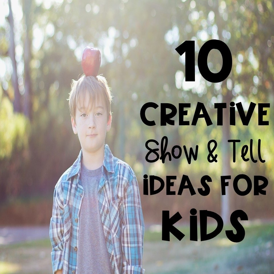 10 Amazing Show And Tell Ideas For Kids 10 creative show and tell ideas for kids kreative in life 2 2020