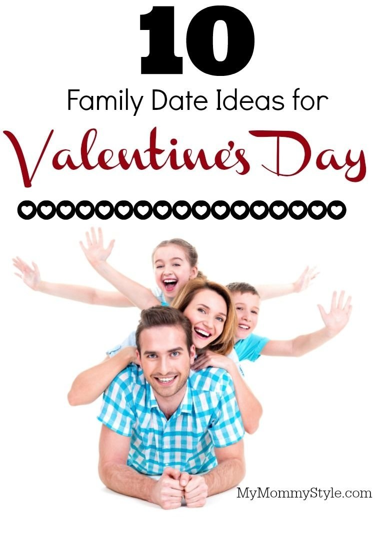10 Best Valentines Day Ideas For Family 10 family date ideas for valentines day over the big moon big 2020