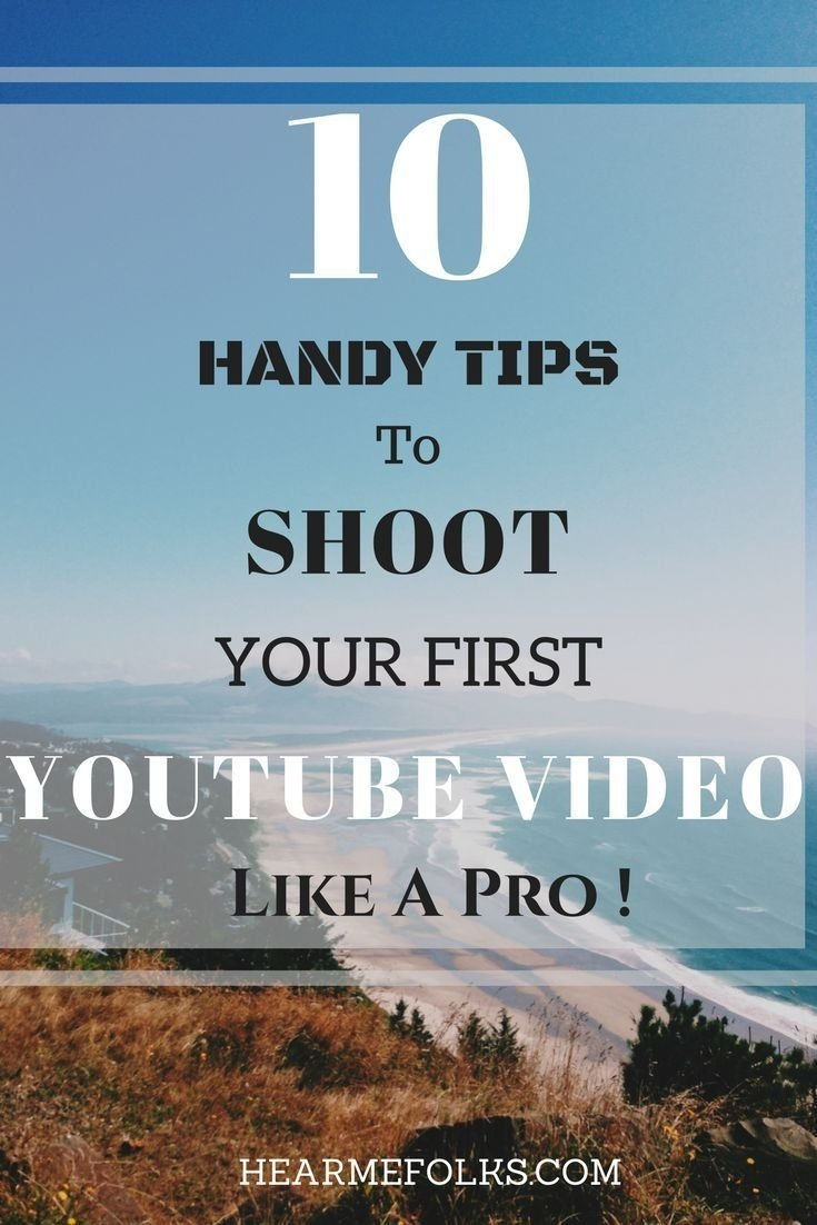 10 handy tips to shoot your first youtube video like a pro