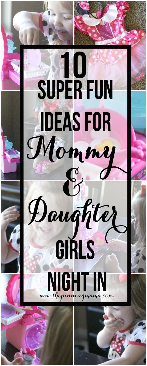 10 Best Ideas For A Girls Night In 10 mommy daughter girls night in ideas e280a2 the pinning mama 2020