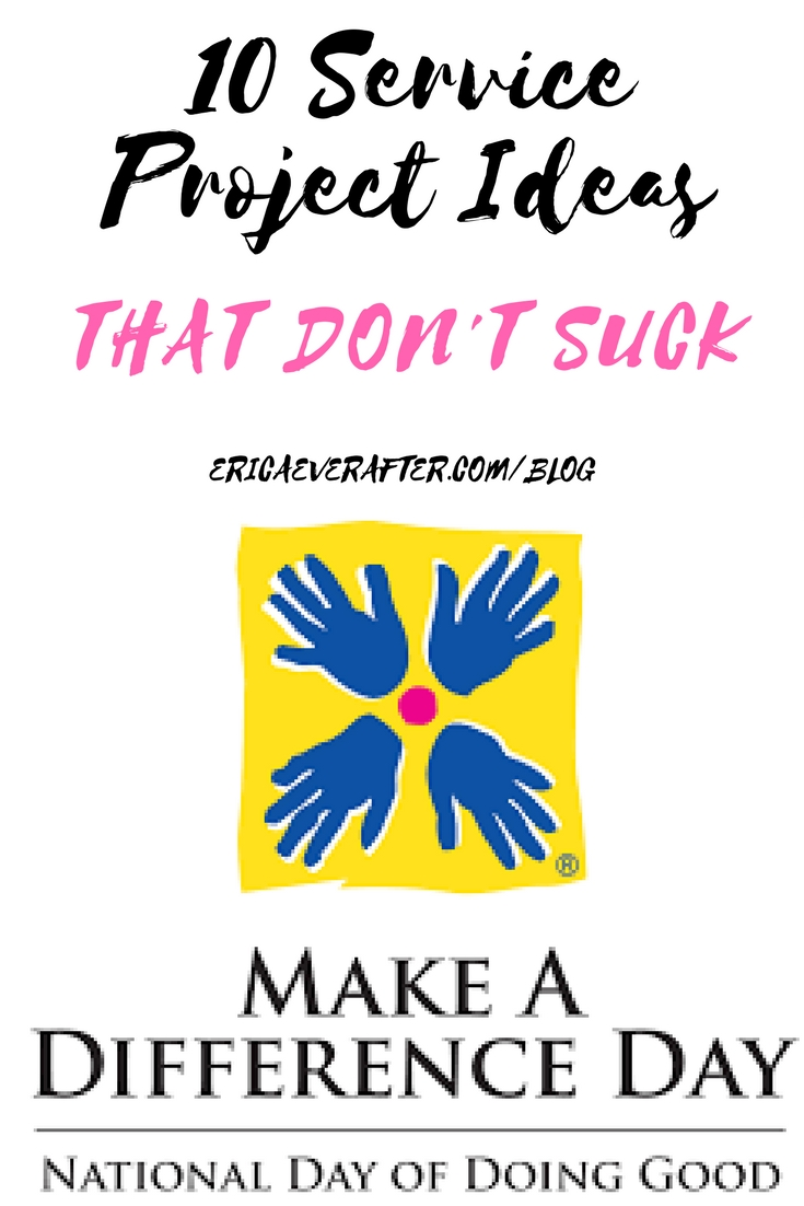 10 Awesome Make A Difference Day Ideas 10 service project ideas for your group that dont suck 2020