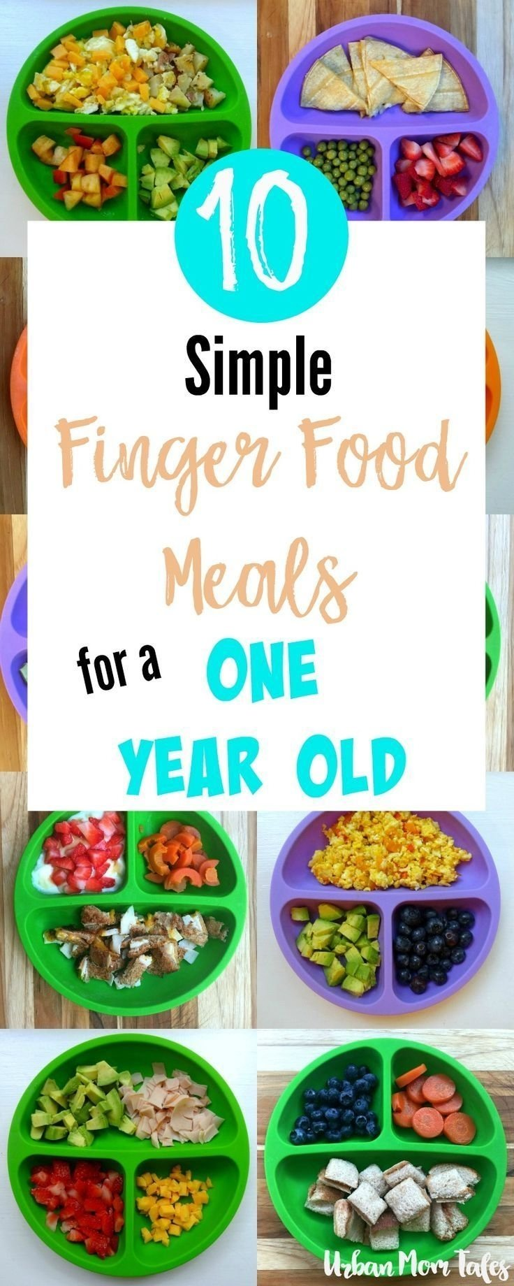 10 Elegant One Year Old Meal Ideas 10 simple finger food meals for a one year old 2020