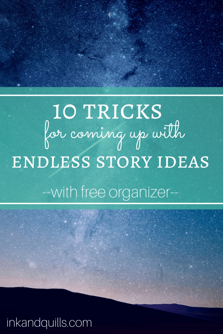 10 Stunning Coming Up With Story Ideas 10 tricks for coming up with endless story ideas ink and quills 2021