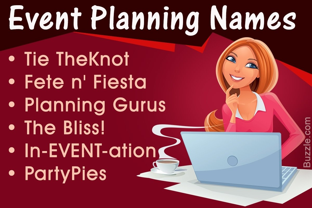 10 Most Popular Event Planning Business Name Ideas 100 creative and prime name ideas for an event planning business