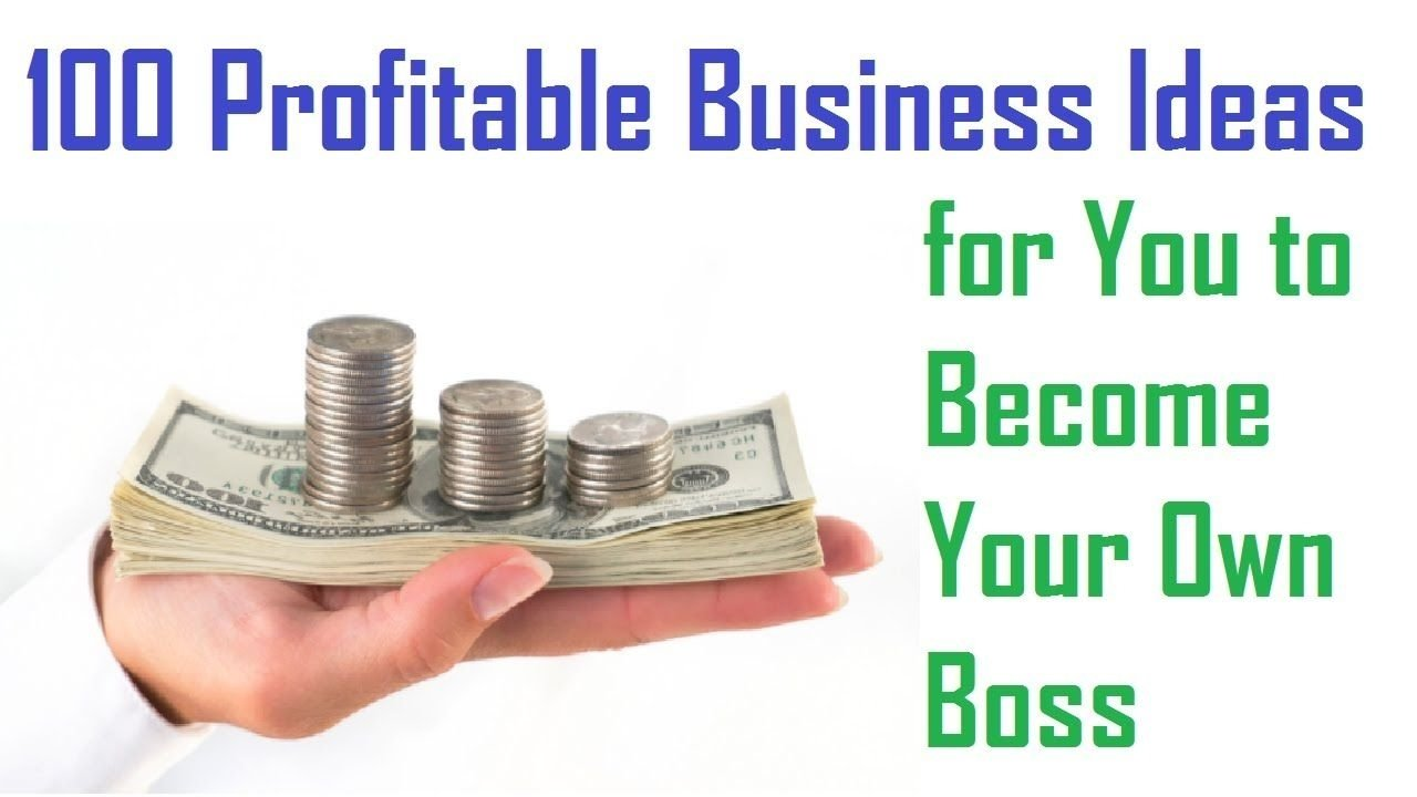 10 Fabulous Ideas For Starting Your Own Business 100 profitable business ideas for you to become your own boss 1 2020