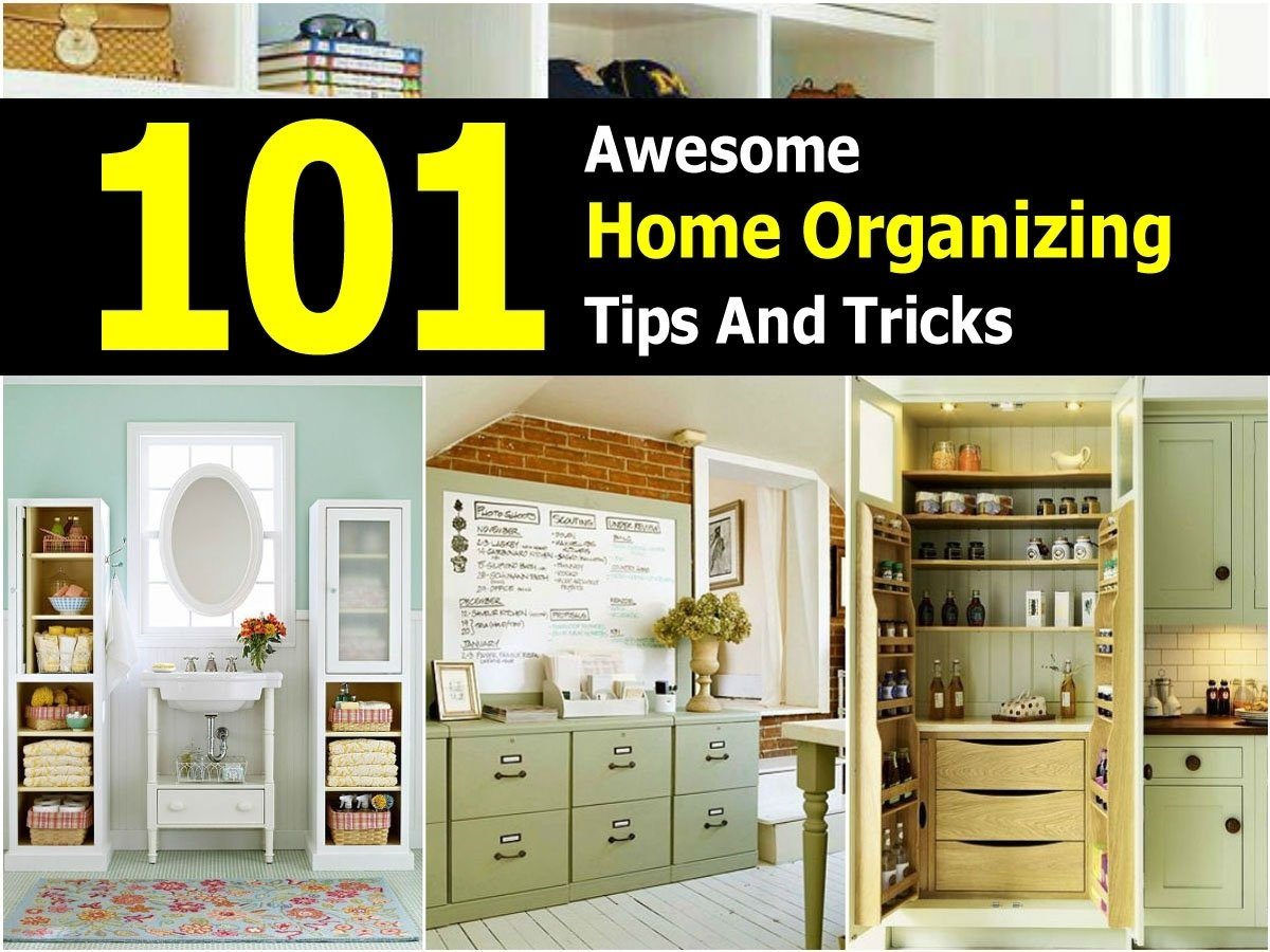 10 Most Popular Home Organization Tips And Ideas 101 awesome home organizing tips and tricks 2020