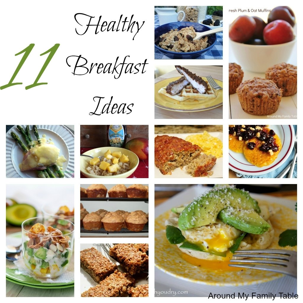 11 healthy breakfast ideas - around my family table