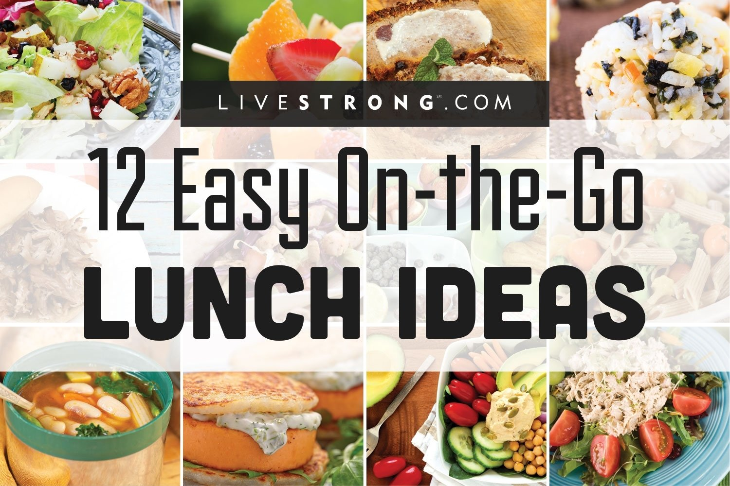 10 Fabulous Quick And Healthy Lunch Ideas For Work 12 easy on the go lunch ideas livestrong 4 2020
