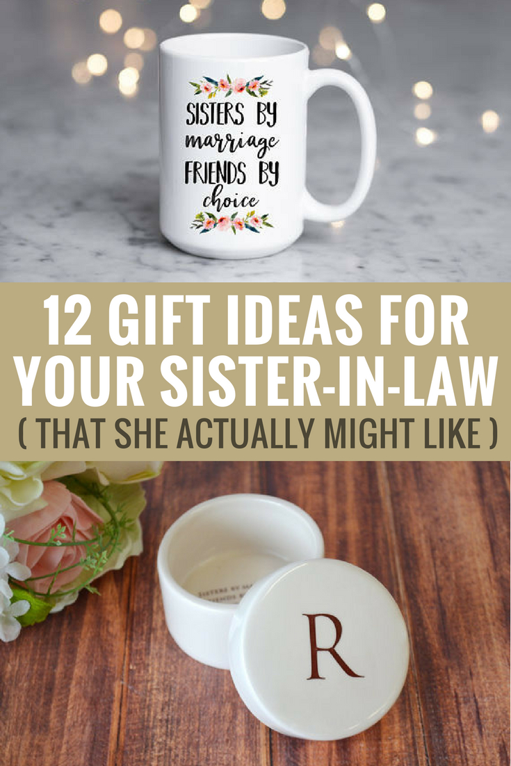 10 Cute Gift Ideas Sister In Law 12 gift ideas for your sister in law that she actually might like 1 2020