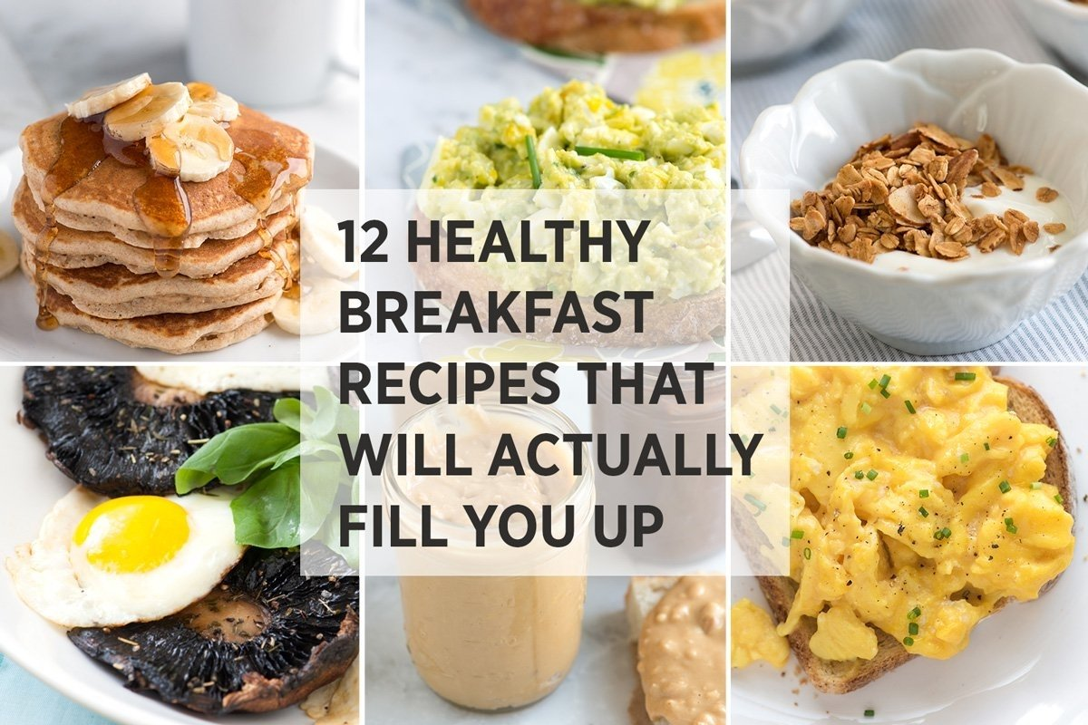 10 Attractive Quick And Easy Breakfast Ideas 12 healthy easy breakfast recipes that fill you up 2020