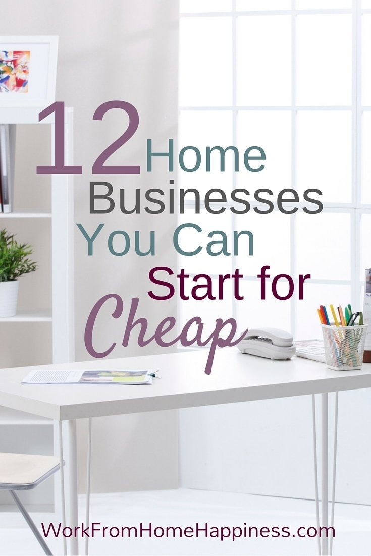 10 Fabulous Ideas For Starting Your Own Business 12 home business ideas you can start for cheap work from home 2 2020