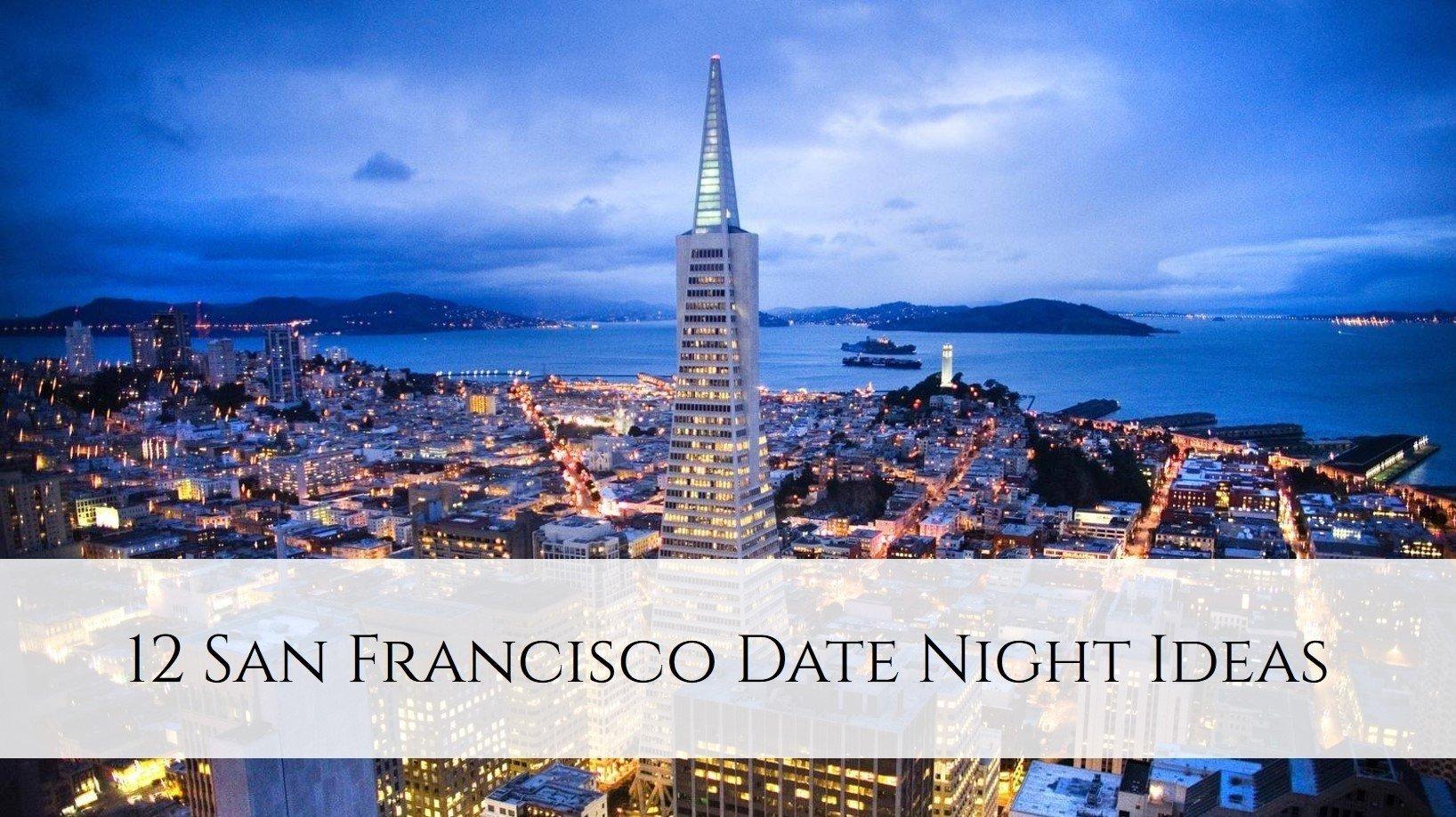 10 Stunning Date Ideas In San Francisco 12 san francisco date night ideas enclosed 2020