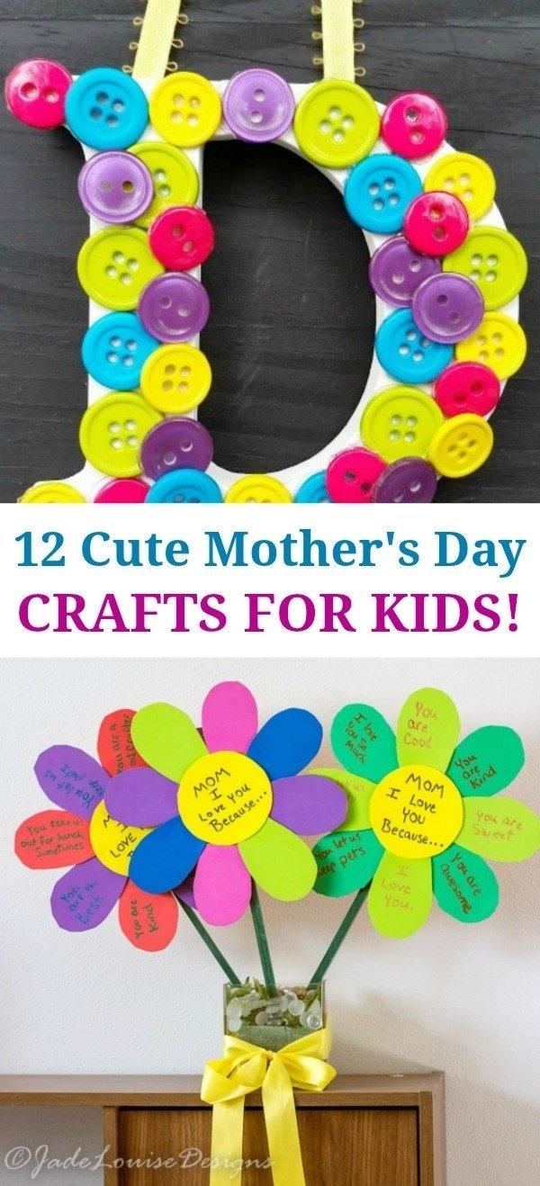 10 Awesome Cute Mothers Day Craft Ideas 12 super cute mothers day crafts for kids such great gift ideas