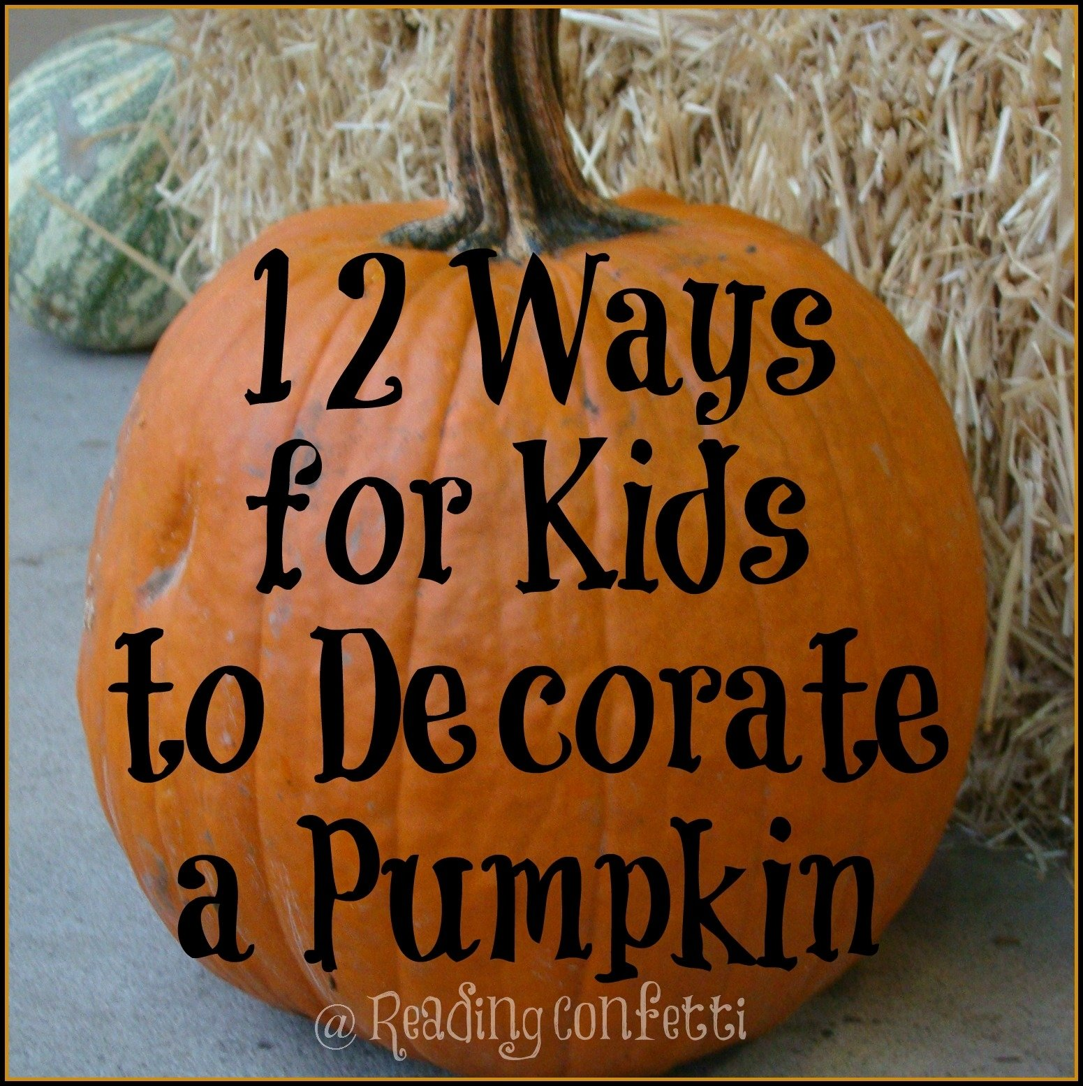10 Most Recommended Pumpkin Decorating Ideas For Kids 12 ways to decorate halloween pumpkins kids co op reading confetti 2020