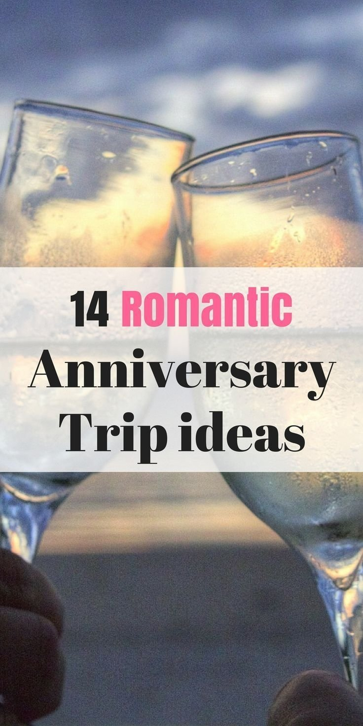 10 Famous 10 Year Anniversary Trip Ideas 13 best anniversary trip ideas vacation ideas for couples 1 2020