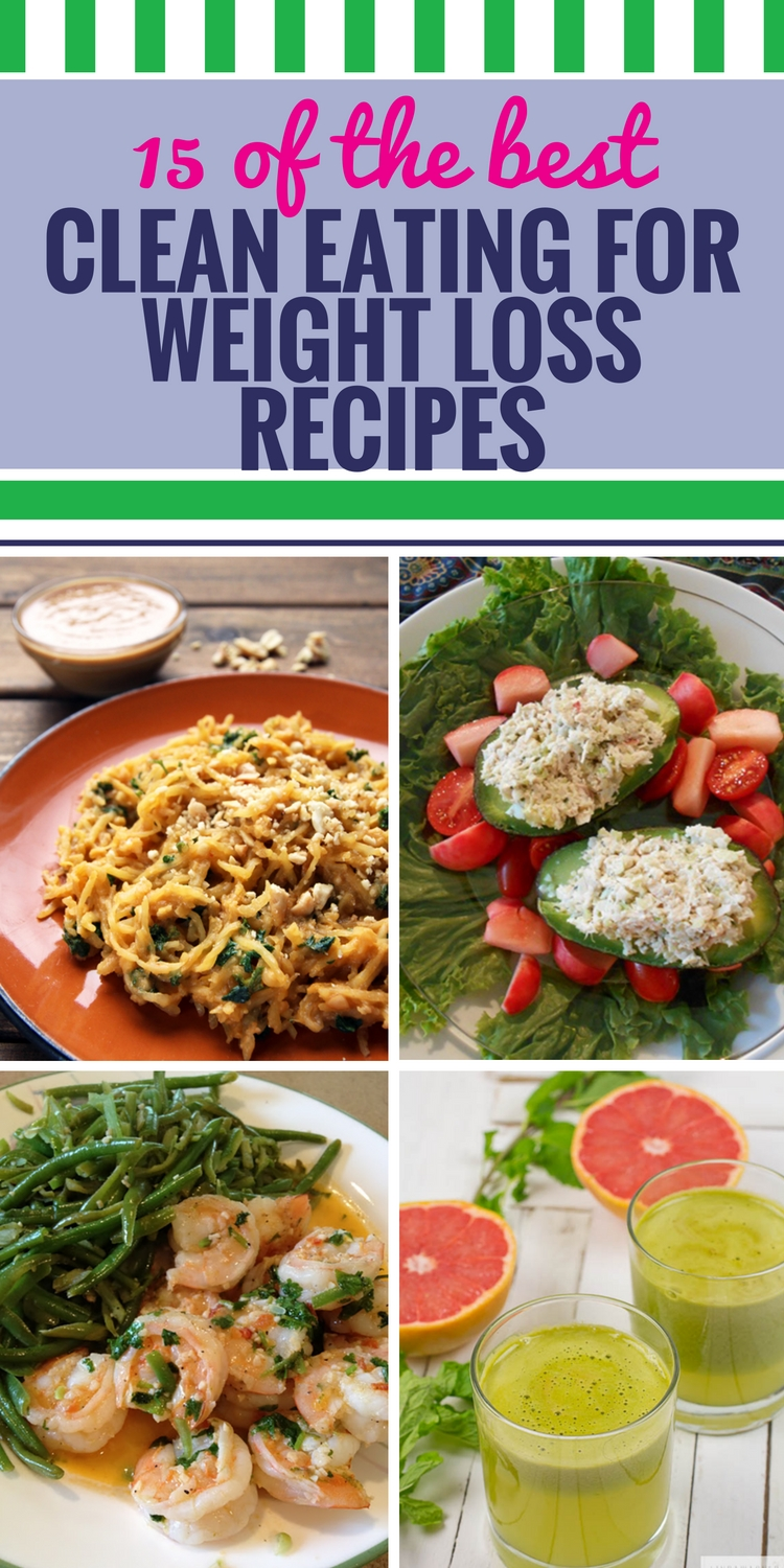 10 Most Popular Meal Ideas For Weight Loss 15 clean eating recipes for weight loss my life and kids 5 2020