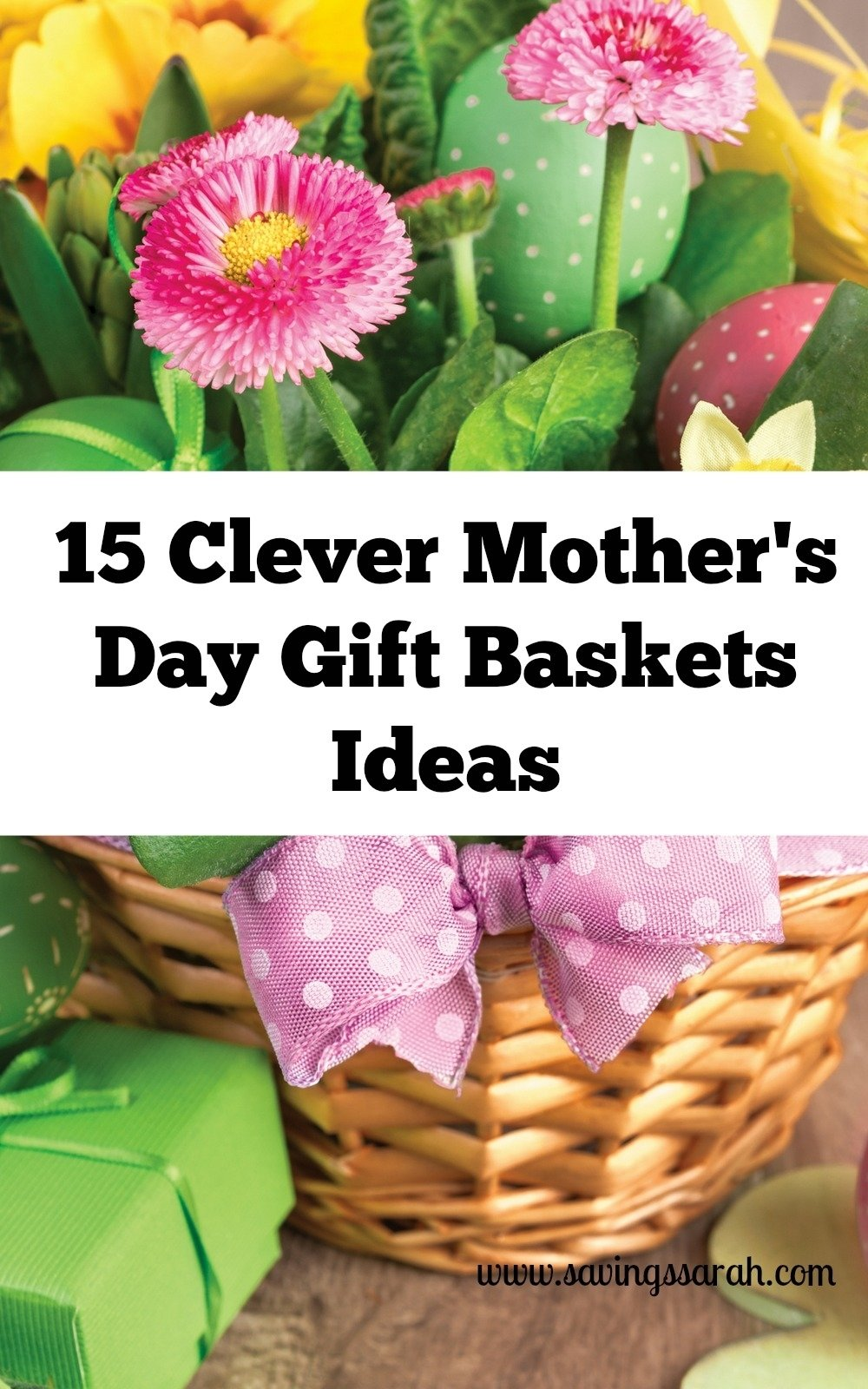 15 clever mother's day gift baskets ideas - earning and saving with