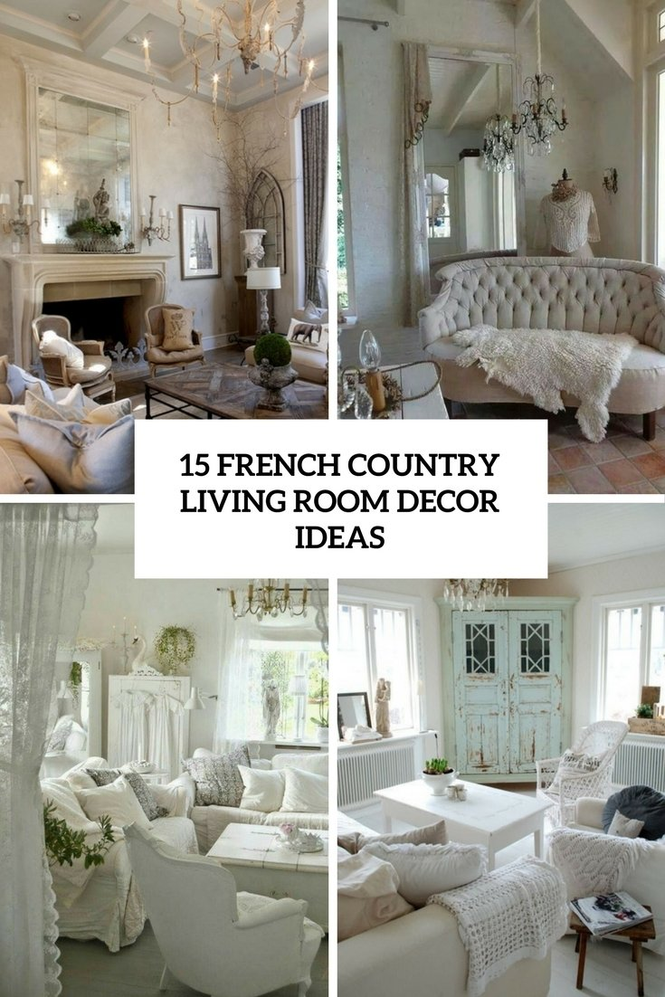10 Fabulous Country Living Room Decorating Ideas 15 french country living room decor ideas shelterness 1 2020