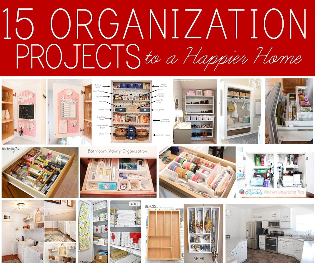 10 Most Popular Home Organization Tips And Ideas 15 home organization projects to a happier home how to nest for less 2020