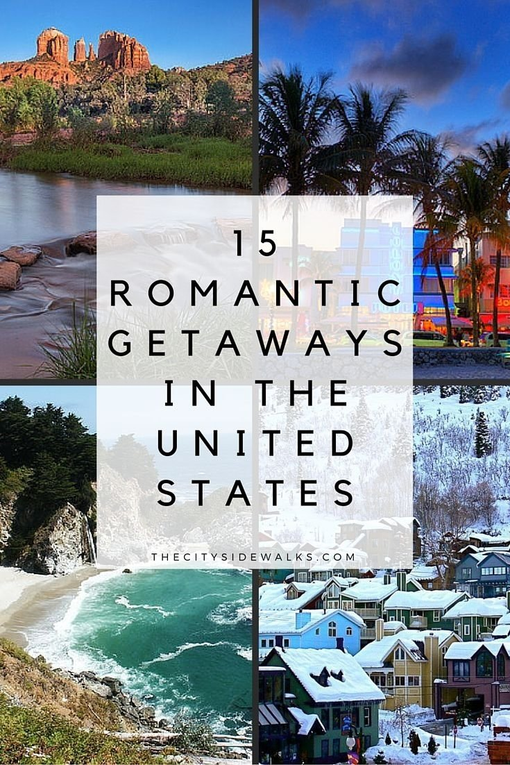 15 romantic getaways in the u.s. | weekend vacations, vacation