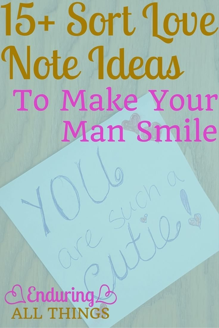 10 Spectacular Love Note Ideas For Him 15 short love note ideas to make your man smile enduring all things 2020