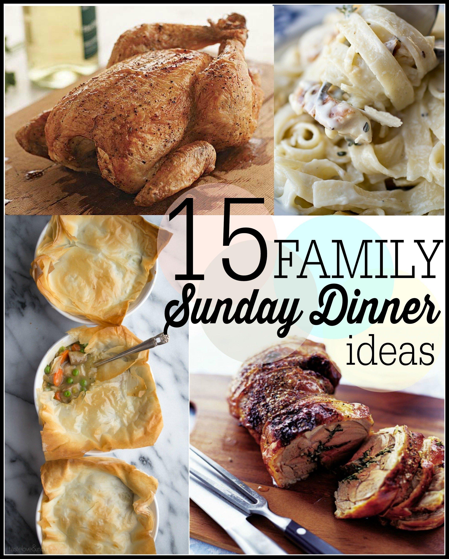 15 sunday family dinner ideas - first home love life