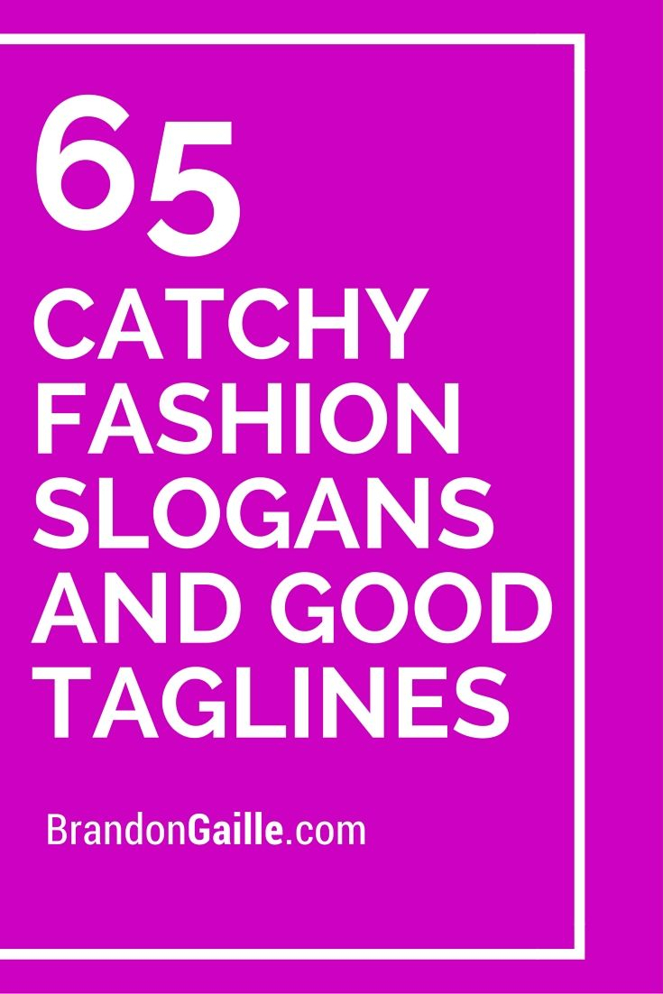 10 Wonderful Fashion Boutique Business Name Ideas 150 catchy fashion slogans and good taglines catchy slogans 2020