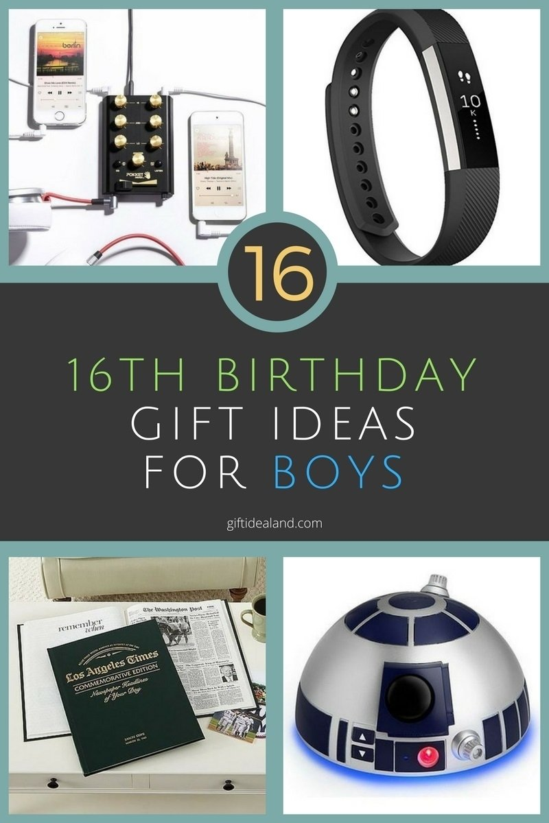 10 Elegant 16 Year Old Boy Birthday Gift Ideas Great 16th For