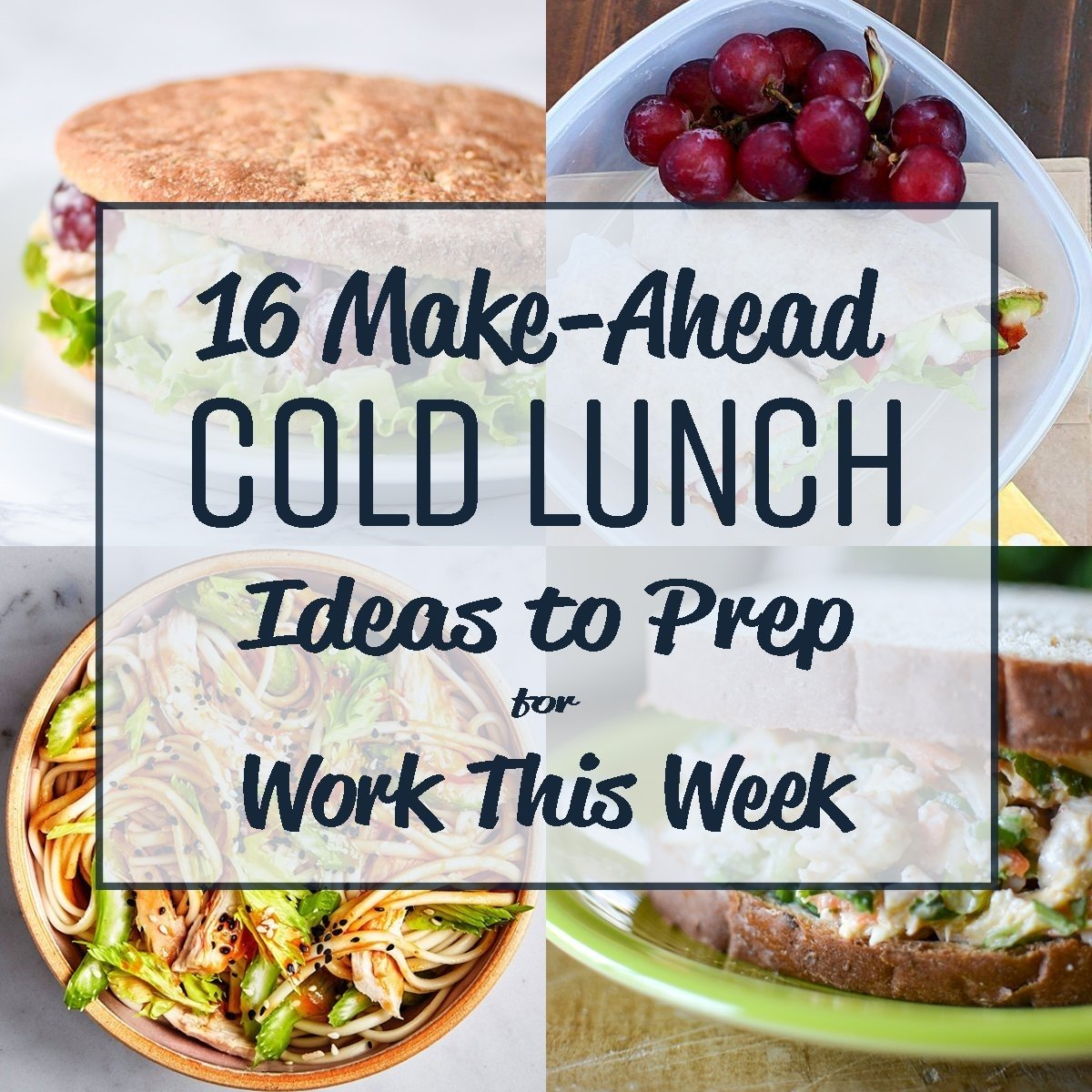 10 Cute Good Lunch Ideas For Work 16 make ahead cold lunch ideas to prep for work this week 3 2020