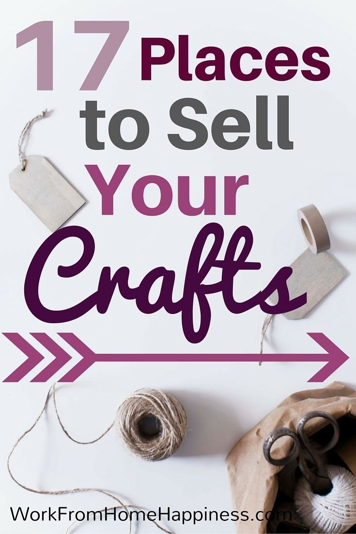 10 Lovely Craft Ideas To Make Money From Home 17 ways to sell crafts from home business craft and opportunity 1 2021