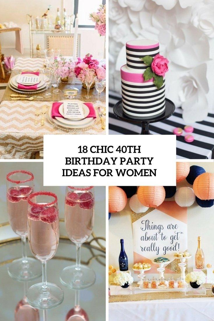 10 Lovely Birthday Celebration Ideas For Women 18 chic 40th birthday party ideas for women shelterness 7 2020