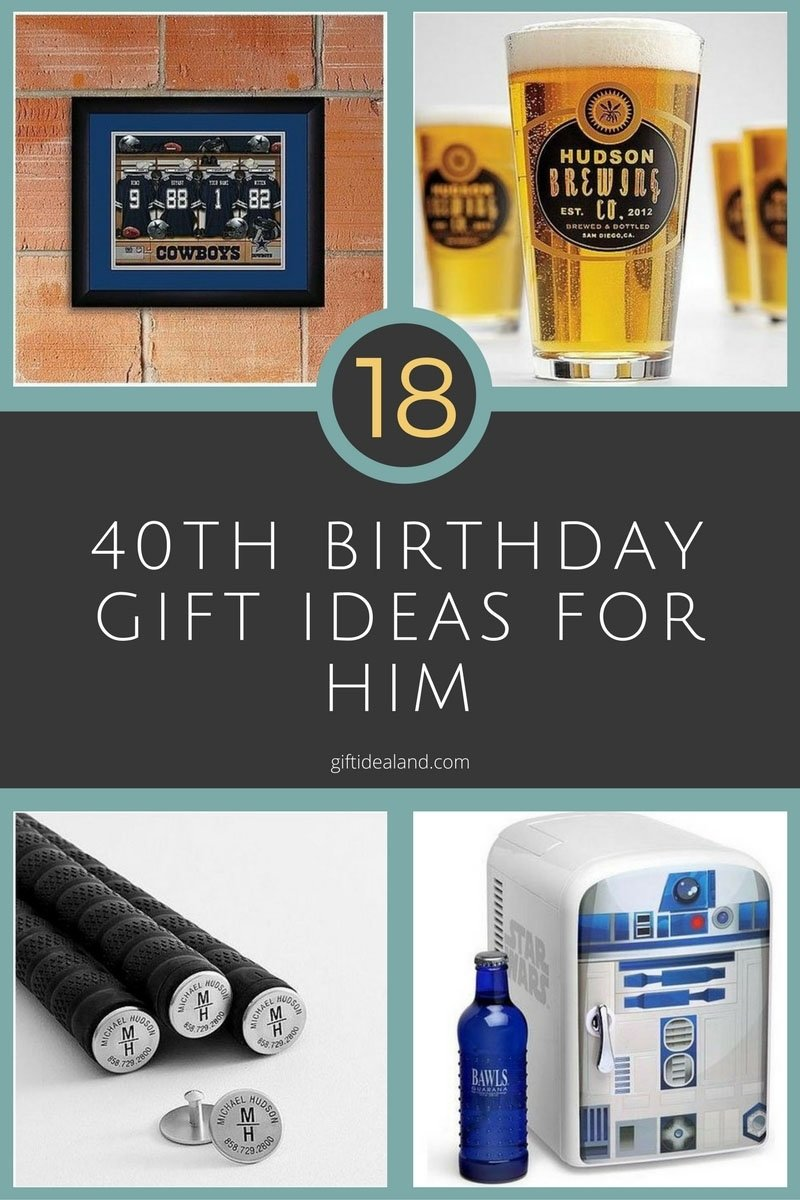 10 Stylish 40Th Birthday Gift Ideas For Husband 18 Great 40th Him