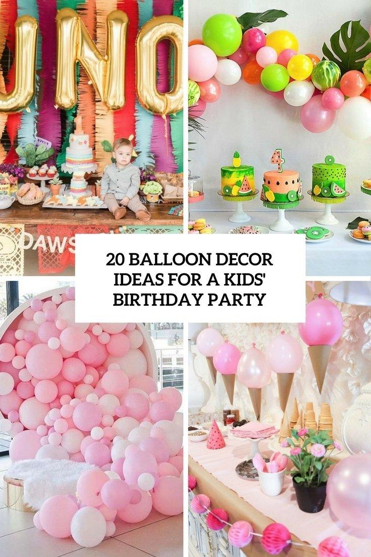 10 Spectacular Decoration Ideas For Birthday Party 20 balloon decor ideas for a kids birthday party shelterness 1 2020