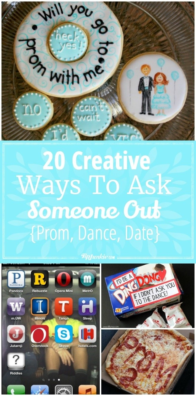 20 creative ways to ask someone out {prom, dance, date} | tip junkie