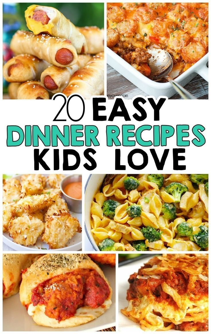 20 easy dinner recipes that kids love | dinners, easy and recipes