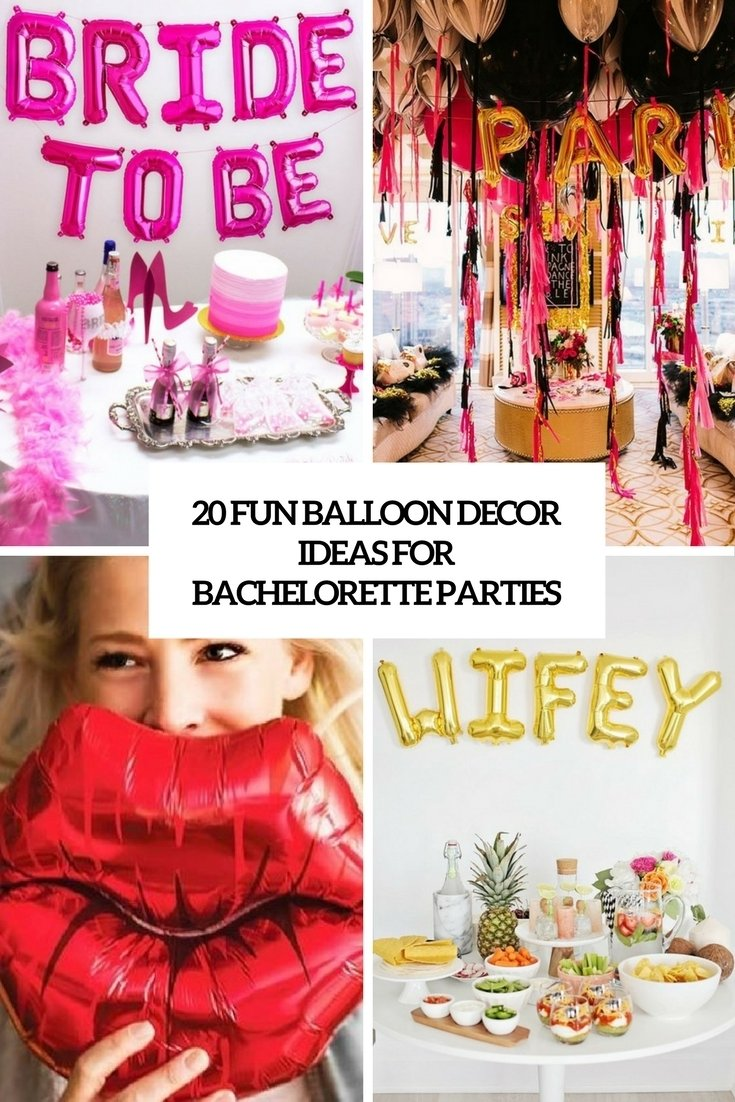 10 Fantastic Fun Ideas For Bachelorette Party 20 fun balloon decor ideas for bachelorette parties shelterness