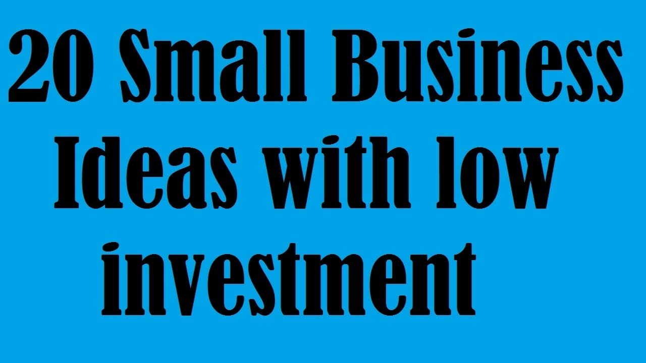 20 small business ideas with low investment - youtube