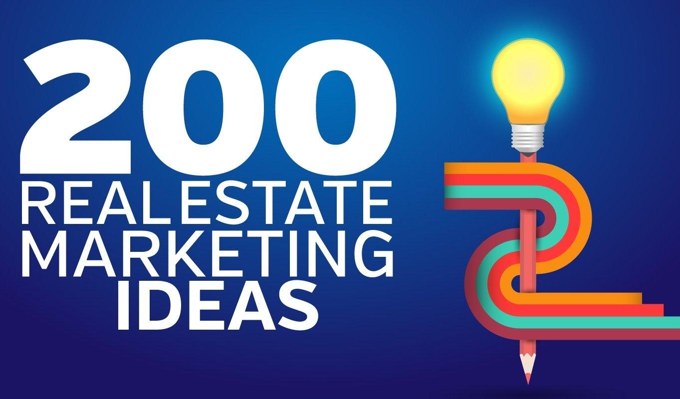 10 Unique Marketing Ideas For Real Estate Agents 200 real estate marketing ideas to get your leads 1 2020