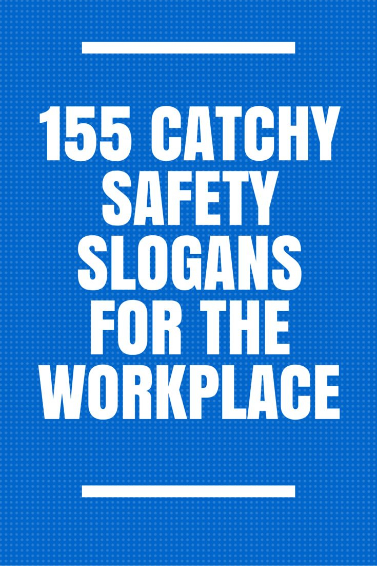 10 Cute Health And Safety Fair Ideas 201 catchy safety slogans for the workplace catchy slogans 2021