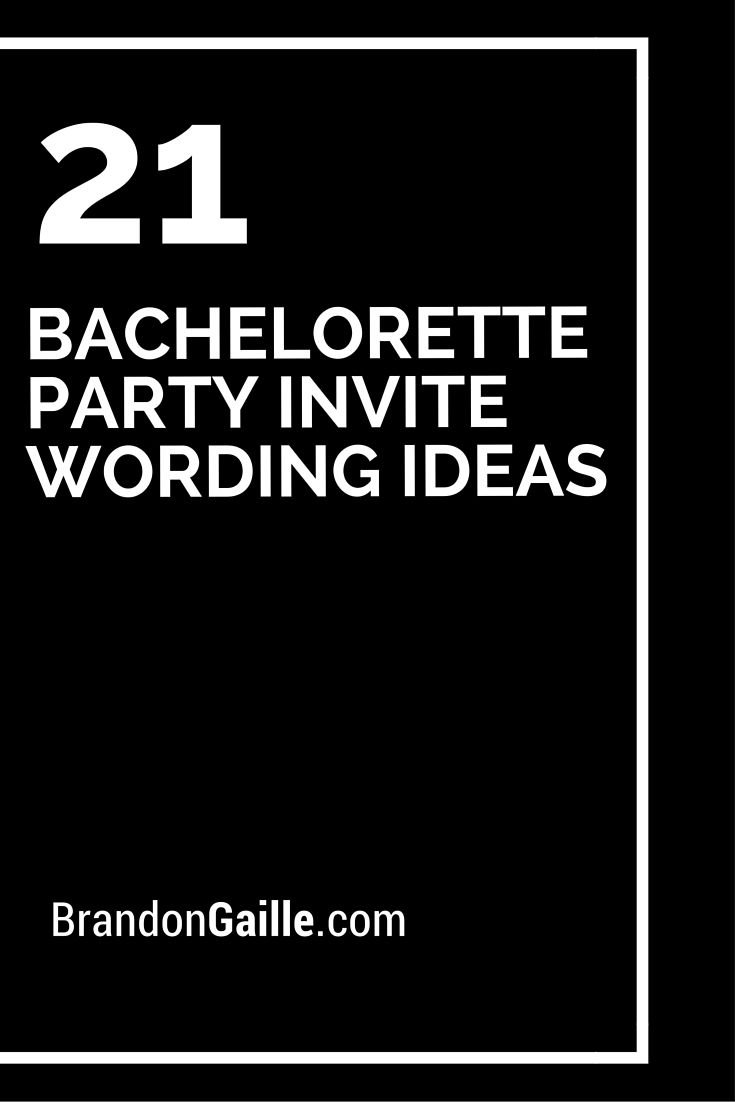 10 Most Popular Bachelorette Party Ideas For Under 21 21 bachelorette party invite wording ideas bachelorette party 2021