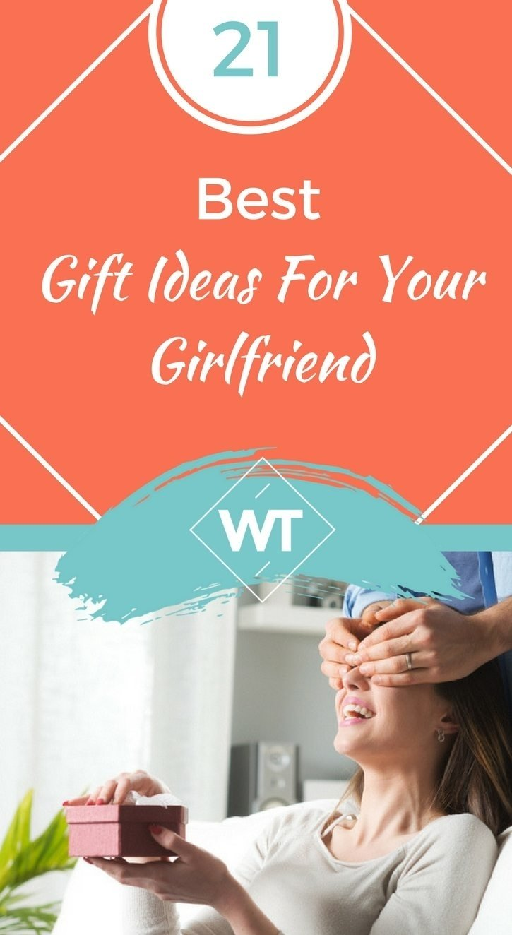 10 Unique Gift Ideas For Your Girlfriend 21 best gift ideas for your girlfriend