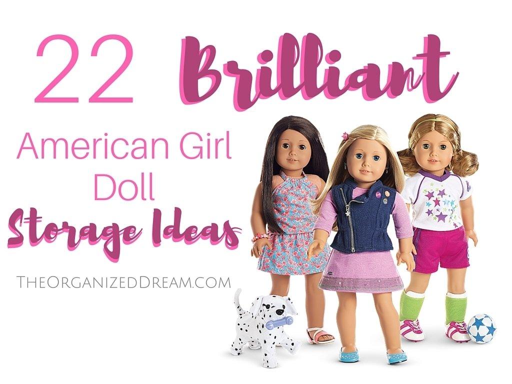 22 brilliant american girl doll storage ideas - the organized dream