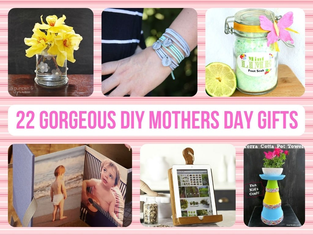 10 Fashionable Homemade Mother Day Gift Ideas 22 gorgeous diy mothers day gifts 2020