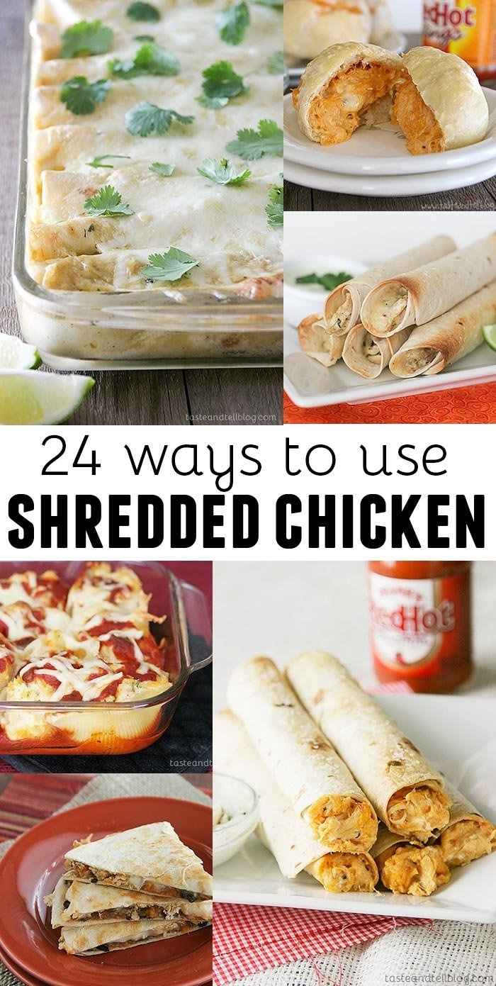 10 Stylish Ideas For Leftover Rotisserie Chicken 24 ways to use shredded chicken taste and tell