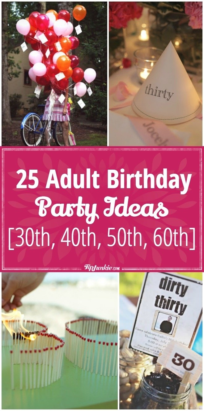 25 adult birthday party ideas [30th, 40th, 50th, 60th] | tip junkie