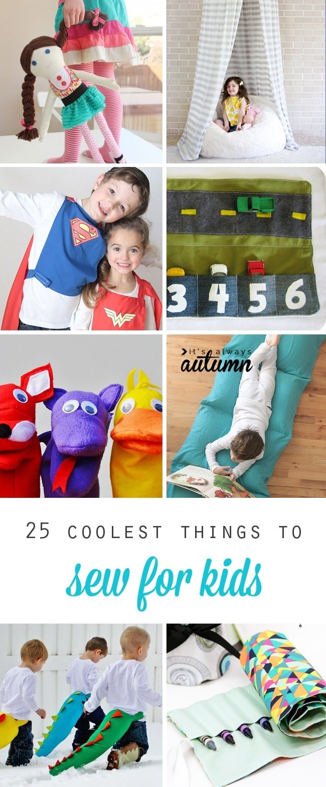10 Wonderful Birthday Gift Ideas For Kids 25 coolest things to sew for kids diy gift ideas its always autumn 2020