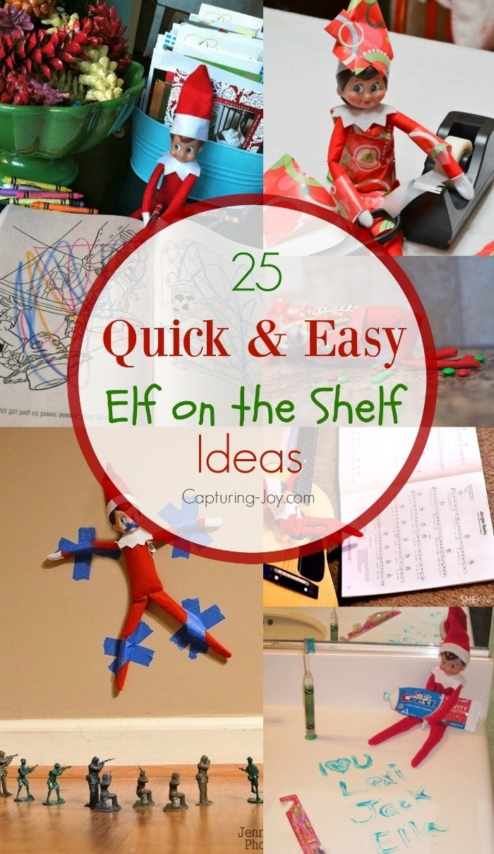 25 elf on the shelf ideas - quick and easy ideas for the elf on the