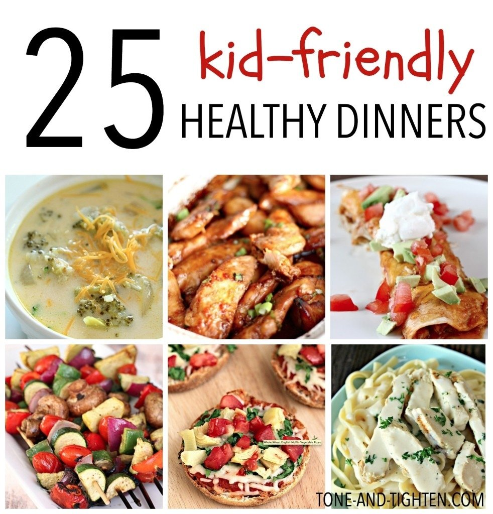 10 Fantastic Healthy Dinner Ideas For Kids 25 kid friendly healthy dinners tone and tighten 2020